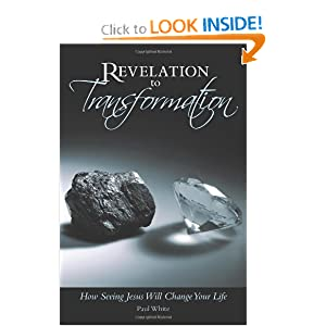 Revelation to Transformation: How Seeing Jesus Will Change Your Life