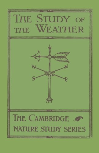 The Study of the Weather (Cambridge Nature Studies)