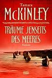 Träume jenseits des Meeres: Roman (Allgemeine Reihe. Bastei Lübbe Taschenbücher) title=