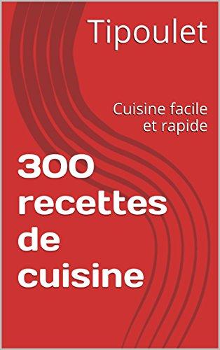 recettes cuisine: Cuisine facile rapide