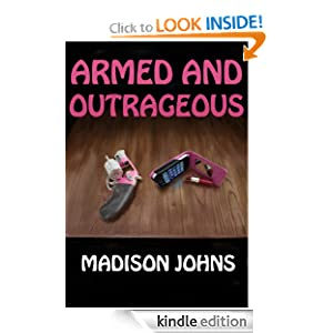 Free Kindle Book: Armed and Outrageous (An Agnes Barton Mystery), by Madison Johns, Robert Walker