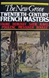 The New Grove Twentieth-Century French Masters: Faure, Debussy, Satie, Ravel, Poulenc, Messiaen, Boulez (Composer Biography Series) (0393303500) by Nectoux, Jean-Michel