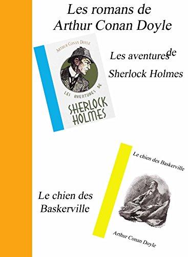Arthur Conan Doyle - les romans de Arthur Conan Doyle: Les aventures de Sherlock Holmes et le chien des Baskerville (French Edition)