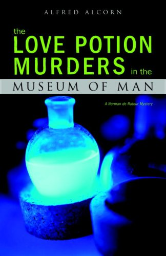 The Love Potion Murders in the Museum of Man: A  Norman de Ratour Mystery (A Norman de Ratour Mystery)
