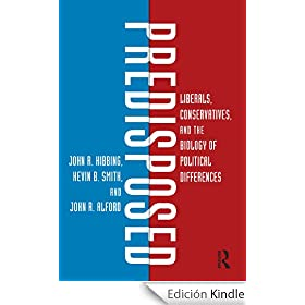 Predisposed: Liberals, Conservatives, and the Biology of Political Differences