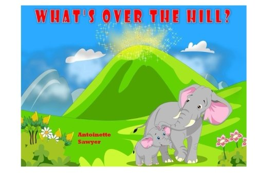 Children's Book: Whats over the Hill