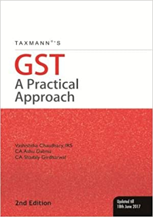 Taxmann's GST - A Practical Approach Updated till 18th June 2017