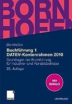 Buchführung 1 DATEV-Kontenrahmen 2010: Grundlagen der Buchführung<br/>für Industrie- und Handelsbetriebe