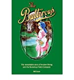 The Buttercup: The Remarkable Story of Andrew Ewing and the Buttercup Dairy Company (0956920608) by Scott, Bill
