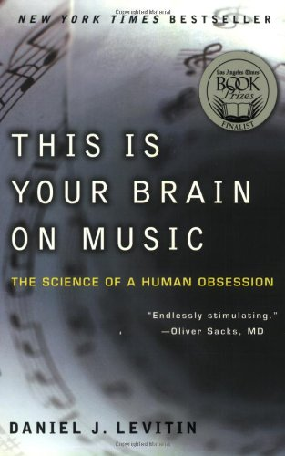 This Is Your Brain on Music: The Science of a Human Obsession: Daniel J. Levitin: 9780452288522: Amazon.com: Books