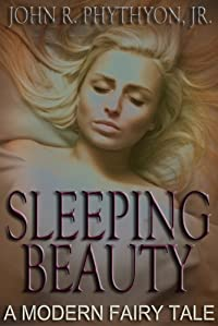 (FREE on 8/4) Sleeping Beauty: A Modern Fairy Tale by John Phythyon - http://eBooksHabit.com