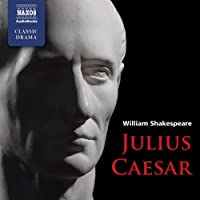 Julius Caesar (       UNABRIDGED) by William Shakespeare Narrated by Andrew Buchan, Sean Barrett