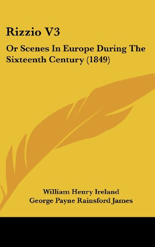 Rizzio V3: Or Scenes in Europe During the Sixteenth Century (1849)