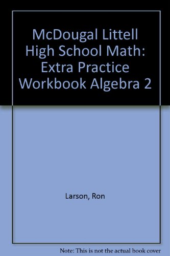 McDougal Littell High School Math: Extra Practice Workbook Algebra 2