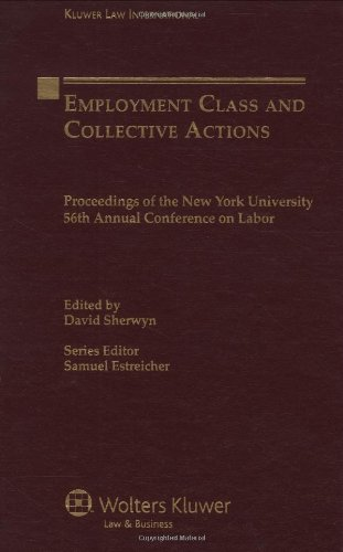 Employment Law Class Action and Collective Litigation (Proceedings of the New York University Annual Conference Series)