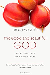"Cover of ""The Good and Beautiful God: Fal..."
