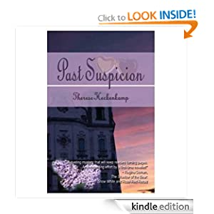 Free Kindle Book: Past Suspicion (Christian Romantic Suspense), by Therese Heckenkamp. Publisher: PublishAmerica (July 14, 2003)