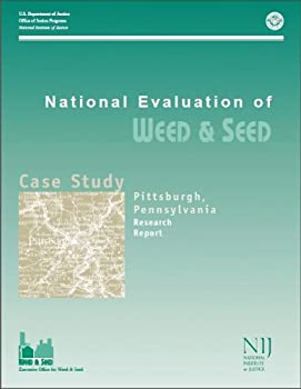 national evaluation of weed and seed: pittsburgh case study. research report - timothy bynum. terence dunworth and u.s. department of justice office of justice program