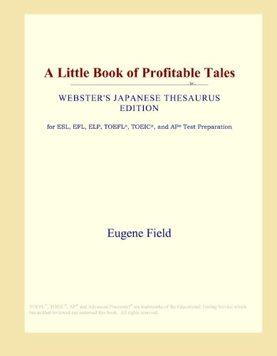 A Little Book of Profitable Tales (Webster's Japanese Thesaurus Edition)