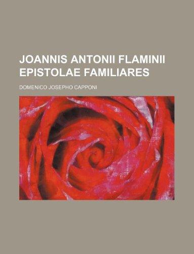Joannis Antonii Flaminii Epistolae familiares