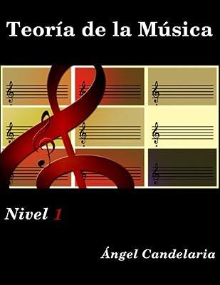 Teoria de la Musica: Nivel 1 (Spanish Edition)