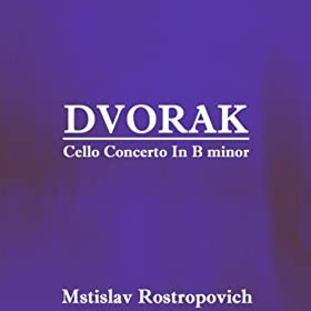 Dvorak Cello Concerto In B Minor, Third Movement: Finale (Allegro Moderato, Andante, Allegro Vivo)