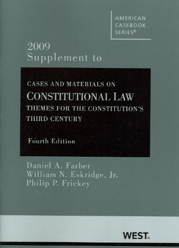 Constitutional Law: Themes for the Constitution's Third Century, 4th Edition, 2009 Supplement (American Casebooks)