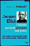 Jacques Ellul, l'homme qui avait presque tout prévu (NE)