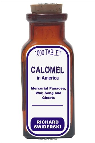 Calomel in America: Mercurial Panacea, War, Song and Ghosts