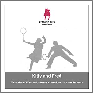 Sporting Legends - Kitty and Fred: Memories of Wimbledon Tennis Champions Between the Wars | [Paddy Feeny]