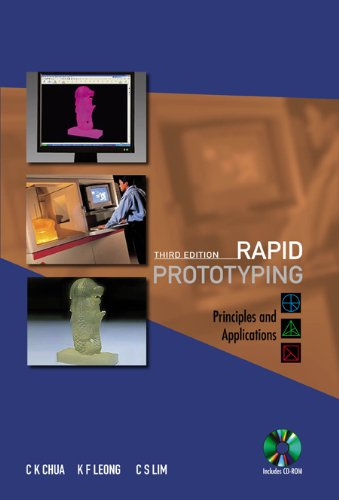 Rapid Prototyping: Principles and Applications (Book...