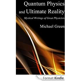 Quantum Physics and Ultimate Reality: Mystical Writings of Great Physicists (English Edition)