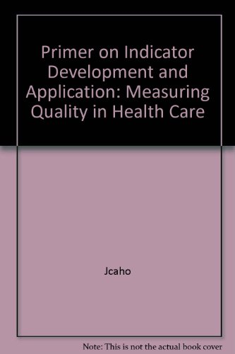 primer-on-indicator-development-and-application-measuring-quality-in-health-care