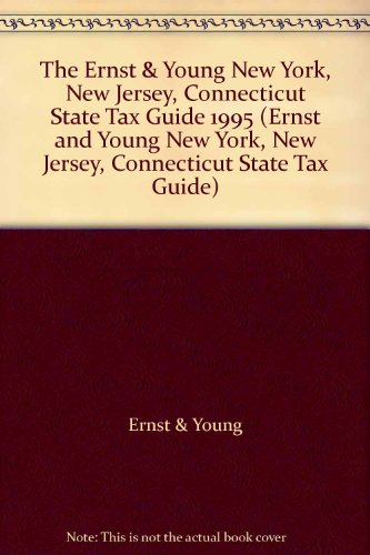 the-ernst-young-new-york-new-jersey-connecticut-state-tax-guide-1995-ernst-and-young-new-york-new-je