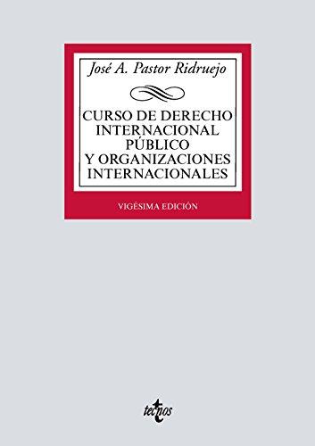 Curso De Derecho Internacional Público Y Organizaciones Internacionales (Derecho - Biblioteca Universitaria De Editorial Tecnos)