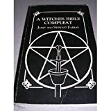 A Witches Bible Compleat (0939708094) by Farrar, Janet