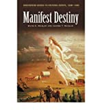 img - for [ { MANIFEST DESTINY (GREENWOOD GUIDES TO HISTORIC EVENTS, 1500-1900 GREENWOOD GUI) } ] by Heidler, David Stephen (AUTHOR) Aug-30-2003 [ Hardcover ] book / textbook / text book