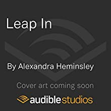 Leap In: A Woman, Some Waves and the Will to Swim Audiobook by Alexandra Heminsley Narrated by Alexandra Heminsley