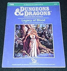 Legacy of Blood (Dungeons and Dragons Module CM9) by Steve Perrin and Katharine Kerr