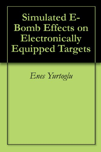 Simulated E-Bomb Effects On Electronically Equipped Targets
