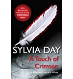 Sylvia Day Sylvia Day: A Hunger So Wild, A Touch of Crimson, Reflected in You, Bared to You