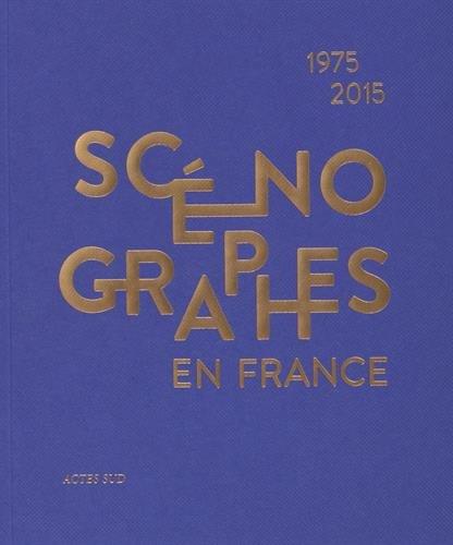 Scénographes en France (1975-2015) : Diversité & mutations