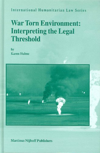 War Torn Environment: Interpreting The Legal Threshold (International Humanitarian Law Series)