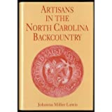 Artisans in the North Carolina Backcountry by Johanna Miller Lewis