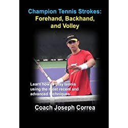 Champion Tennis Strokes: Forehand, Backhand, and Volley