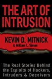 The Art of Intrusion: The Real Stories Behind the Exploits of Hackers, Intruders and Deceivers (0764569597) by Mitnick, Kevin D.
