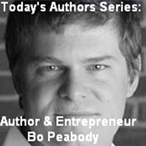 Today's Authors Series: Entrepreneur Bo Peabody | [Bo Peabody]