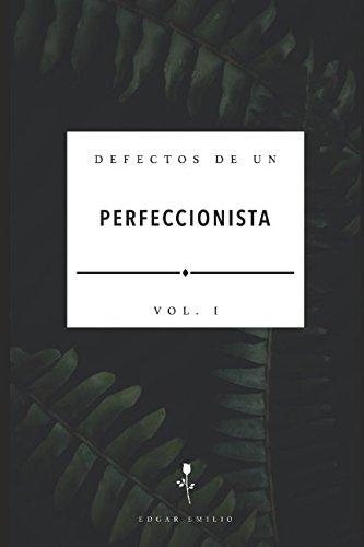 Defectos de un Perfeccionista: Vol. I  [Emilio, Edgar] (Tapa Blanda)