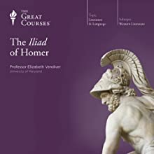 The Iliad of Homer  by The Great Courses Narrated by Professor Elizabeth Vandiver
