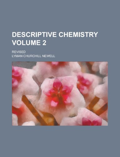 Descriptive chemistry; Revised Volume 2